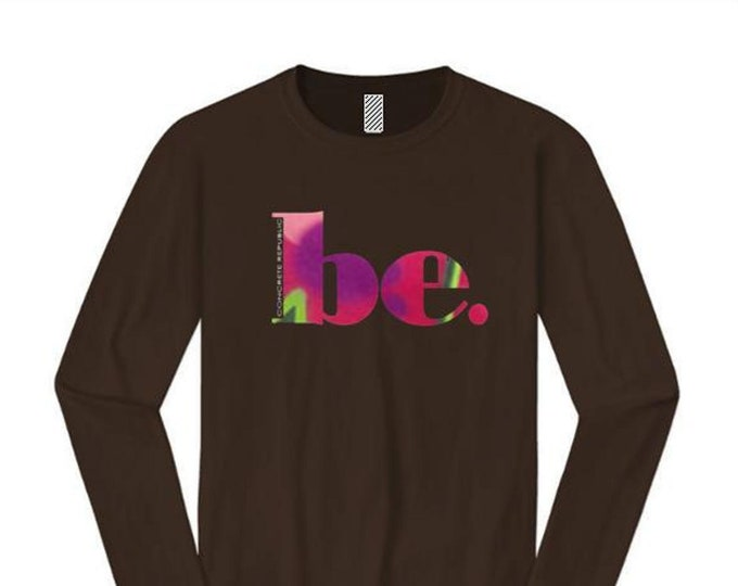 "Womens ""BE"" inspirational graphic long sleeve t-shirts (sizes Sm-4X)"