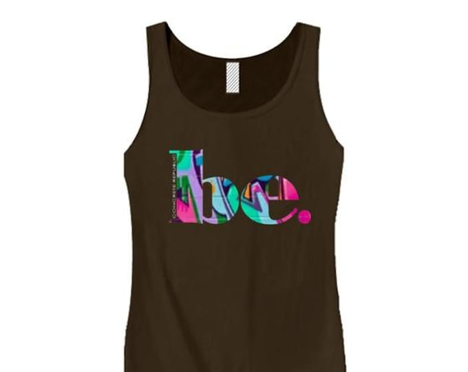 """Womens """"BE"""" inspirational graphic tank tops (sizes Sm-3X)"""