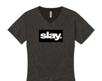 "Women's modern fashion v-neck tees ""Slay."" ultra modern graphic, urban slang, trendy t-shirts (size Sm-4X)"