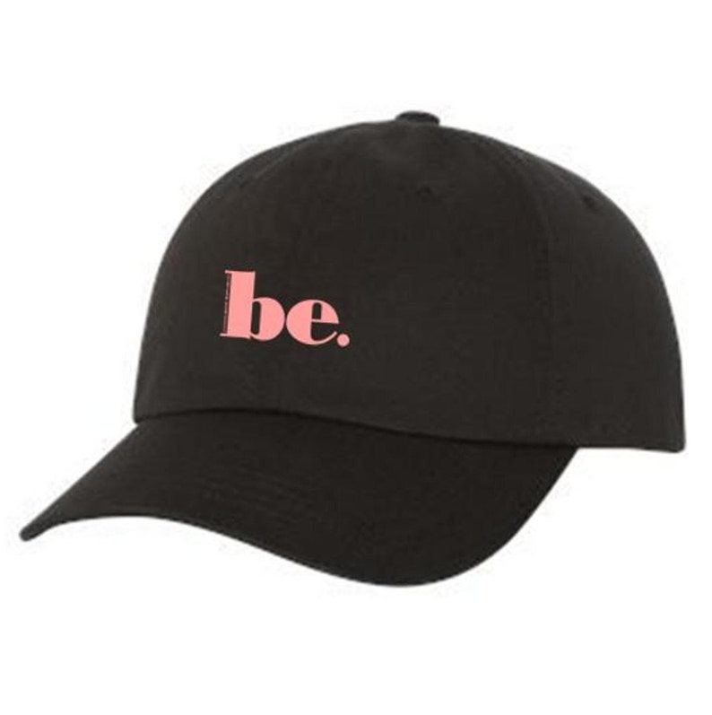 100/% Chino Twill Cotton Modern-Styled black or blue-Unisex adjustable strap inspirational /'Be/' graphic Dad Hats Embroidered