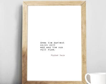"""Victor Hugo quote, """"Even the darkest night will..."""", quote inspirational quote, Motivational Art, Print, Gift Idea."""