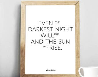 """Victor Hugo quote print, """"Even the darkest night will..."""", quote inspirational quote, Motivational Art, Print, Gift Idea."""
