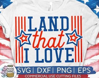 25+ 4Th Of July Svg * Land That I Love * United States Cut File Crafter Files