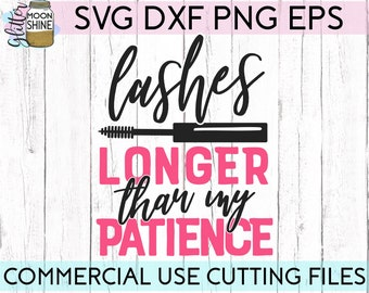 Lashes Longer Than My Patience svg eps png dxf cutting files for silhouette cameo cricut, Makeup Artist, Funny MUA, Beauty, Mascara, Girly