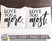 Love You More Love You Most svg eps dxf png Files for Cutting Machines Cameo Cricut, Funny, Farmhouse, Kitchen, Rustic, Farm, Home, Funny