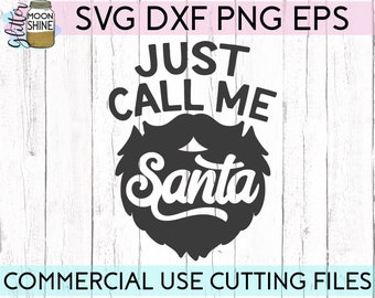 Just Call Me Santa svg eps png dxf cutting files for silhouette cameo cricut, Christmas, Eve, Santa, Elf, Reindeer, Holiday, Funny, Men's