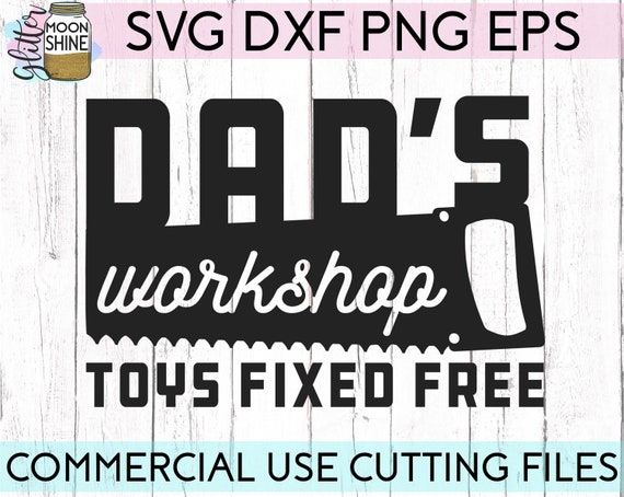 Dad S Workshop Toys Fixed Free Svg Eps Dxf Png Files For Etsy