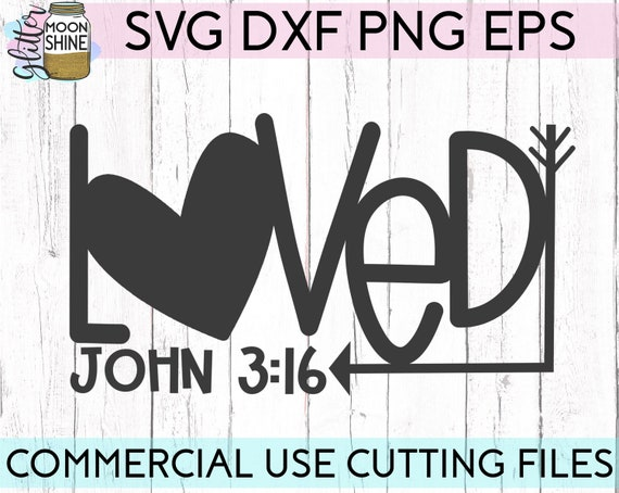 Loved John 3 16 Solid Svg Eps Png Dxf Cutting Files For Etsy