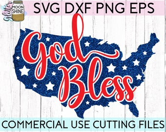 God Bless America svg dxf eps png Files for Cutting Machines Cameo Cricut, 4th of July, The Fourth, USA, Patriotic American, Stars & Stripes