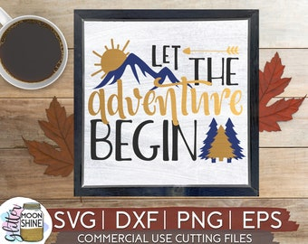 Let the Adventure Begin svg .eps png Files for Cutting Machines Cameo Cricut, Girly svg, Baby svg, Toddler svg, Sun svg, Cute SVG, Boy svg