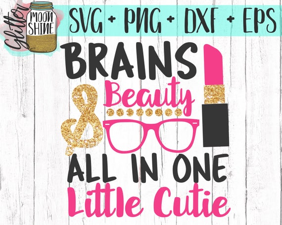 Brains And Beauty Little Cutie Svg Dxf Eps Png Files For