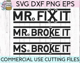 Mr. Fix It Mr. Ms. Broke It Set Of 3 svg eps dxf png Files for Cutting Machines Cameo Cricut, Dad Life, Papa Bear, Father's Day, Funny Dad
