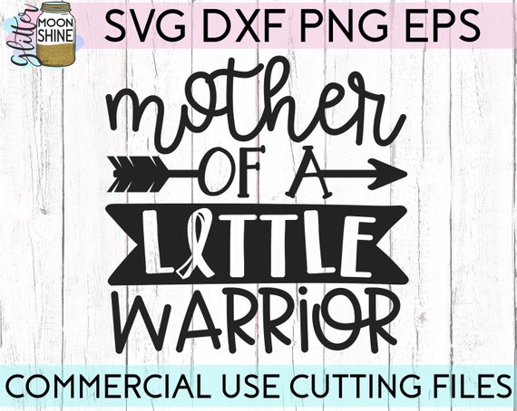 Mother Of A Little Warrior Svg Dxf Eps Png Files For Cutting Etsy
