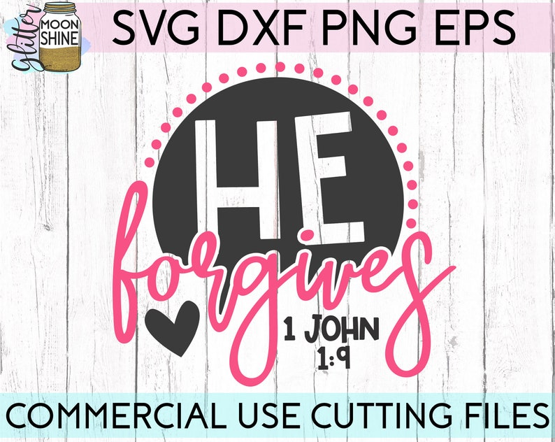 He Forgives svg eps dxf png Files for Cutting Machines Cameo Cricut, Bible,  Quote, Scripture, Southern, Girl, Christian, Sayings, Funny