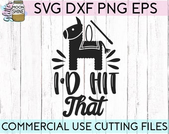 I'd Hit That svg dxf eps png Files for Cutting Machines Cameo Cricut, Pinata, Cute, Funny, Cinco De Mayo, Vacation, Beach, Tacos, Fiesta svg
