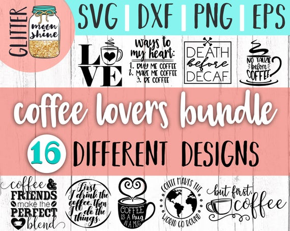 Coffee Lovers Bundle Svg Eps Dxf Png Files For Cutting Etsy