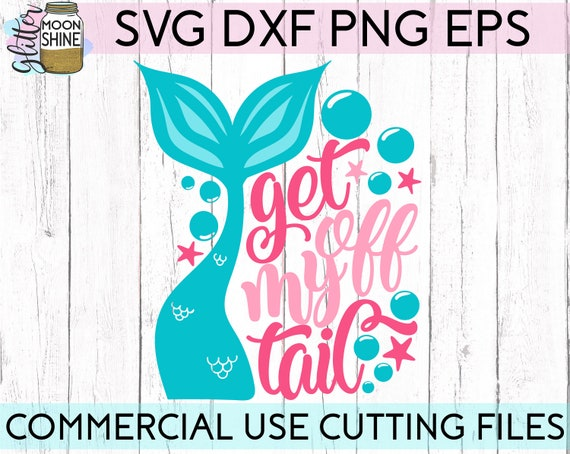 Get Off My Tail svg dxf eps png Files for Cutting Machines Cameo Cricut, Mermaid, Beach Vibes, Summer Vacation, Girly, Funny Car Decal SVG,