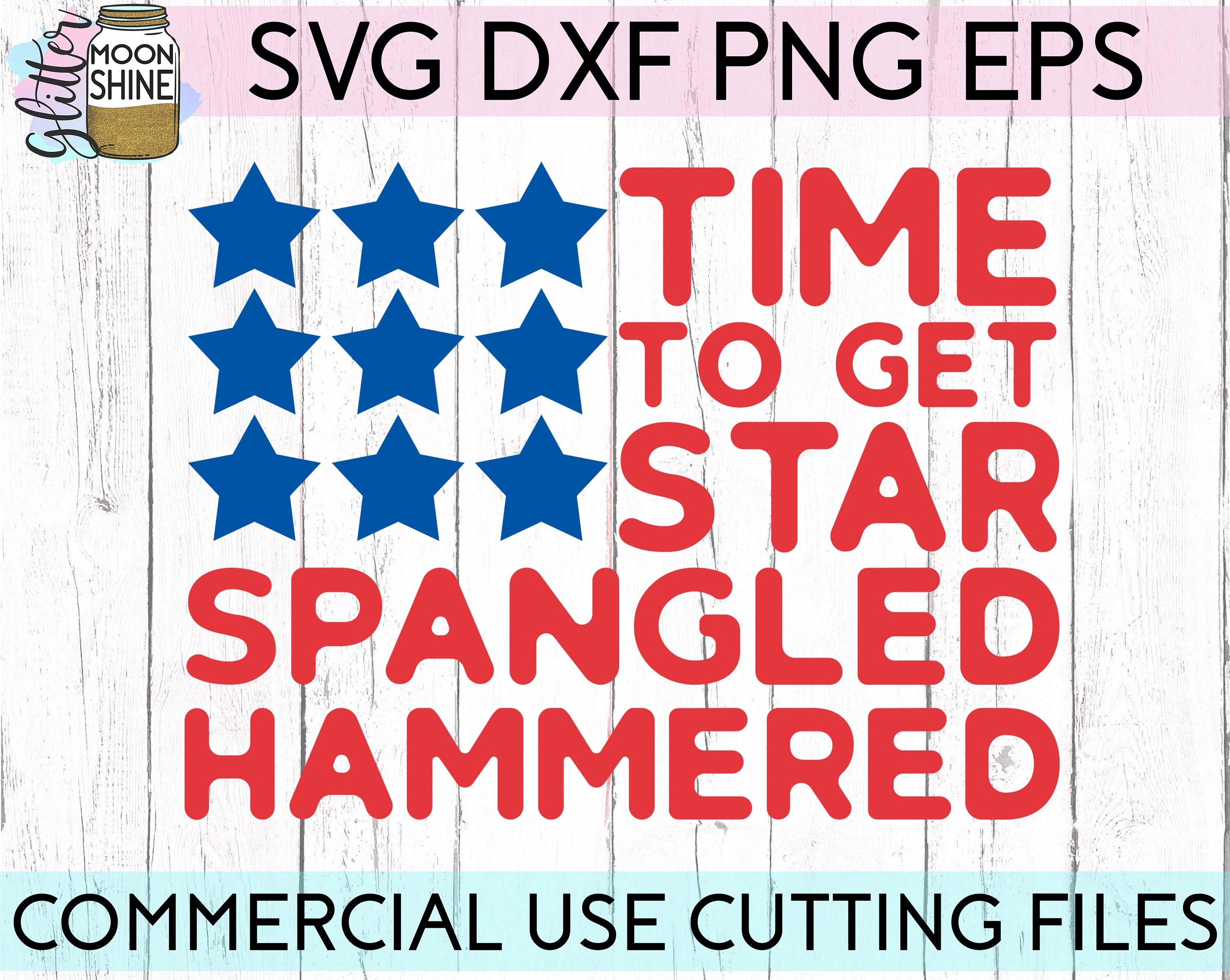 Time To Get Star Spangled Hammered Svg Dxf Eps Png Files For Etsy