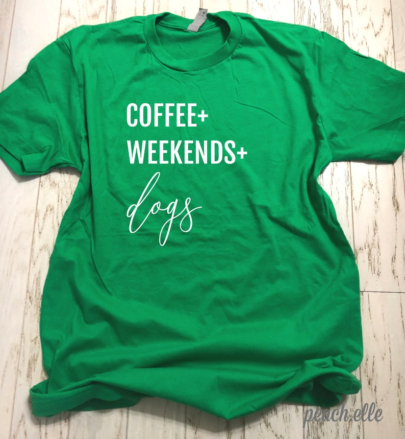 Coffee  Weekends  Dogs Shirt image 0