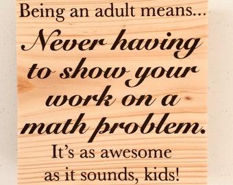 """Math Classroom Sign """"Being an Adult..."""" Classroom Decoration, Funny Teacher Sign, Algebra Teacher Humor, Math Joke, Funny Math Teacher Gifts"""
