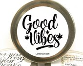 GOOD VIBES Cannabis Candle - 4 oz or 8 oz Tin - Soy Vegan Fun Strong Long Lasting Scent Pothead Pot Gift For Him - Her - Gag Gift