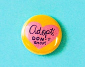 Adopt Don't Shop Pins / Pet Adoption Pin / Adopt Pin / Pet Rescue Pin / Animal Rescue / Rescue Pet Button / Rescue Pet Pins / Rescue Pins