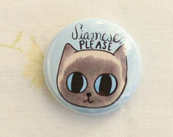 Siamese Please Cat Pin / Siamese Cat Pin / Siamese Cat Buttons / Cat Pins / Cat Buttons / Siamese Cats / Cat Badge