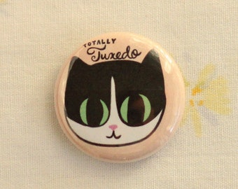 Totally Tuxedo Cat Pin / Tuxedo Cat Pin / Tuxedo Cat Buttons / Cat Pins / Cat Buttons / Tuxedo Cats / Cat Badge