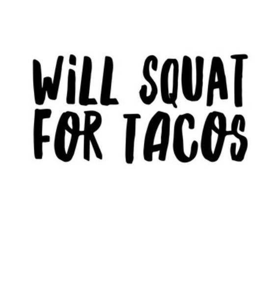 Funny Fitness Quotes | Will Squat For Tacos Funny Fitness Quote Gym Motivation Etsy