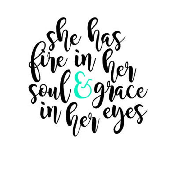 She Has Fire In Her Soul Grace In Her Eyes Quote Sticker Etsy