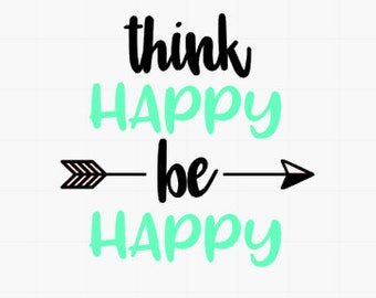 Think happy be happy // think happy quotes // positive thinking quotes // quote sticker / yeti decal / tumbler sticker / inspirational decal