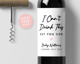 Baby Announcement Wine Labels, I Can't Drink This But You Can!