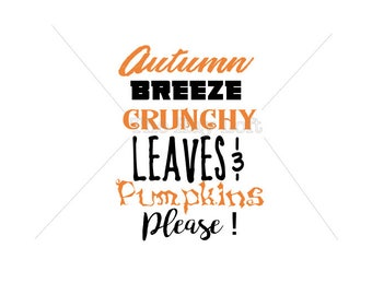 Autumn Breeze, Crunchy Leaves, and Pumpkins Please Iron On Ready to Press Transfer