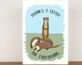 Thanks A Lotter For Everything Card, Thank You Card, Animal Card, Thanks Card, Otter Card, A6 in size (approx 105 x 148mm) Includes Envelope