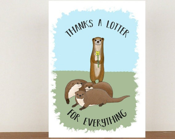 Thanks A Lotter For Everything Card, Thank You Card, Animal Card, Thanks Card, Otter Card, Greeting Card