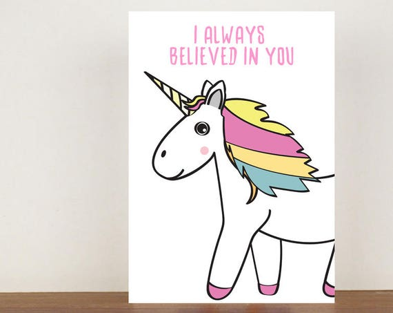I Always Believed In You, Congratulations, Unicorn, Unicorn Card, Cute Card, Well Done Card, New Job Card, Achievement Card