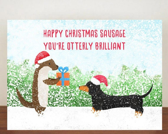 Happy Christmas Sausage You're Otterly Brilliant Christmas Card, Christmas Card, Otter Card, Happy Christmas, Animal Christmas Cards