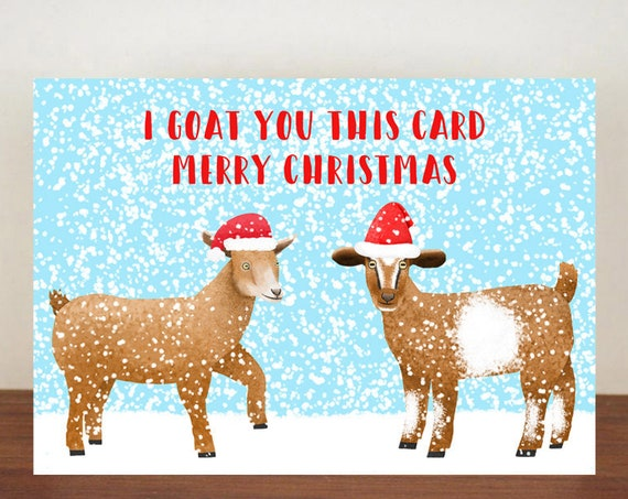 I Goat You This Card Merry Christmas,  Christmas Card, Greeting Cards, Christmas Card, Goat Card, Happy Christmas, Animal Christmas Cards