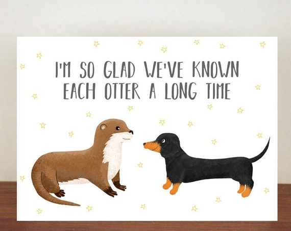 I'm So Glad We've known Each Otter A Long Time Card, Greeting Card, Best Friend Card, Friend Card, Otter Card, Dachshund, Thank You Card