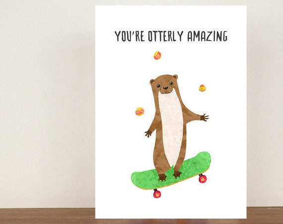 You're Otterly Amazing Card, birthday card, greeting card, happy birthday card, best friend, best friends, otter card, otter