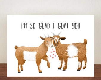 I'm So Glad I Goat You, Card, Greeting Cards, Goat Card, Love Card, Anniversary Card, Valentines Day, Goat, Anniversary, Love, Goats