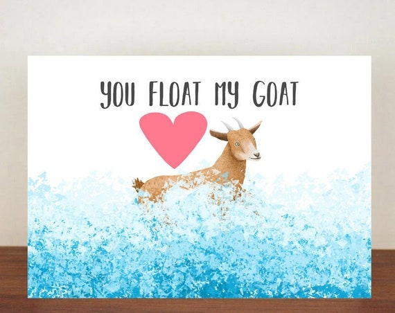 You Float My Goat Card, Card, Greeting Cards, Goat Card, Love Card, Anniversary Card, Valentines Day, Goat, Anniversary, Love, Goats