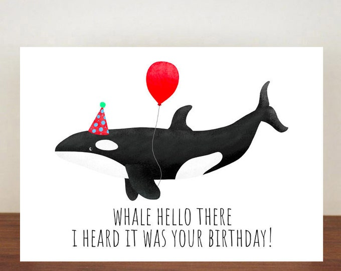 Whale Hello There I Heard It Was Your Birthday, Birthday Card, Card, Greeting Card, Whale, Whale Birthday Card, Funny Card, Orca Whale