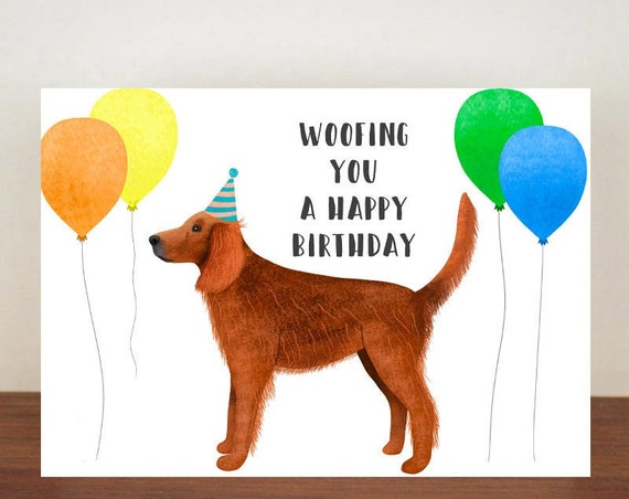 Woofing You A Happy Birthday, Card, Greeting Card, Birthday Card, Dog Card, Dog Birthday Card, Friend Birthday Card, Irish Setter