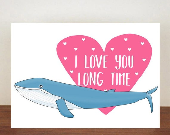 I Love You Long Time Card, Greeting Cards, Love, Valentines Card, Whale Card, Happy Valentines Day, Love Card, Anniversary