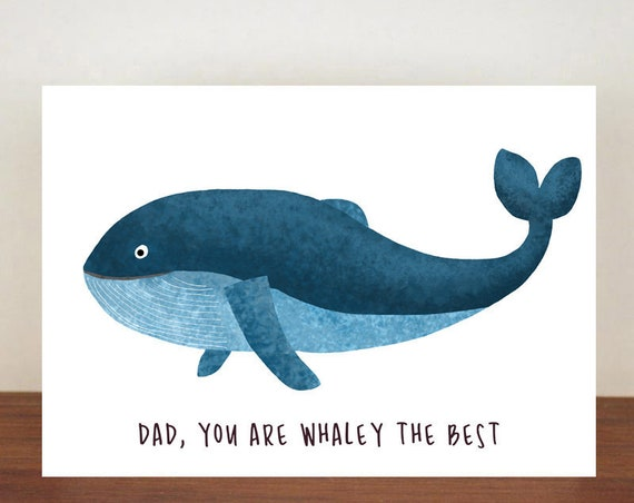 Dad You Are Whaley The Best Card, Greeting Card, Animal Card, Fathers Day Card, Fathers Day, Whale, Whale Card