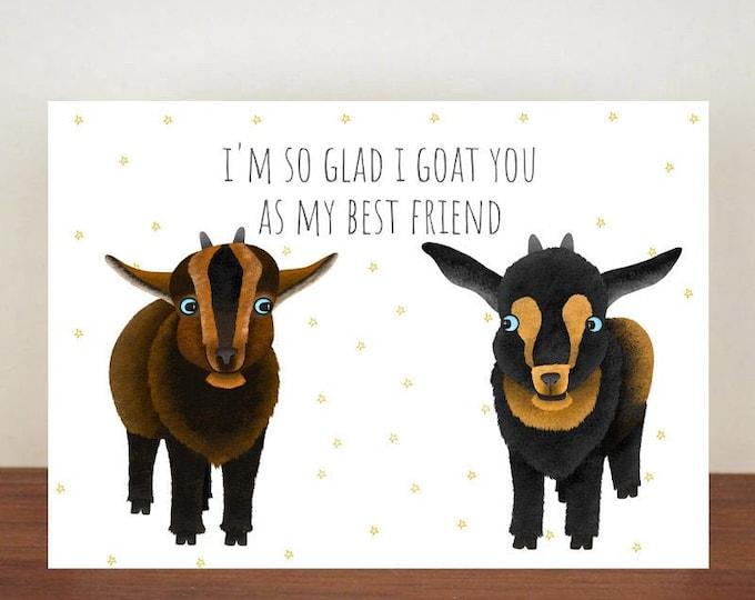 I'm So Glad I Goat You As My Best Friend Card, Greeting Card, Best Friend Card, Friend Card, Goat, Goat Card, Thank You Card, Pygmy Goat