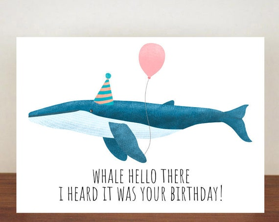 Whale Hello There I Heard It Was Your Birthday, Birthday Card, Card, Greeting Card, Whale, Whale Birthday Card, Funny Card, Blue Whale