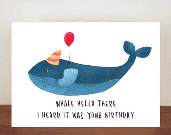 Whale Hello There I Heard It Was Your Birthday, Birthday Card, Card, Greeting Card, Whale, Whale Birthday Card, Funny Card