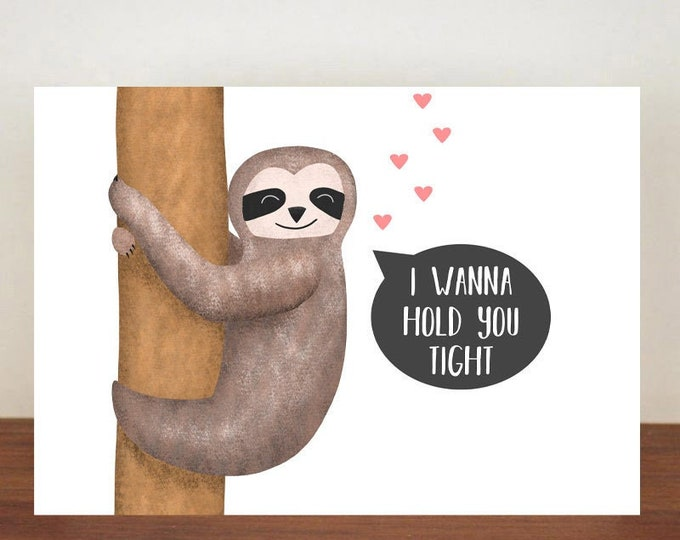 I Wanna Hold You Tight Anniversary Card, Greeting Cards, Love, Valentines Card, Sloth Card, Happy Valentines Day, Love Card, Anniversary